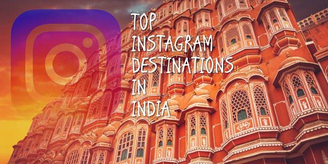 भारत के टॉप इंस्टाग्राम डैस्टीनेशन्स